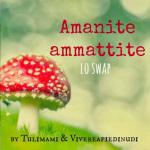 Amanite ammattite: LO SWAP